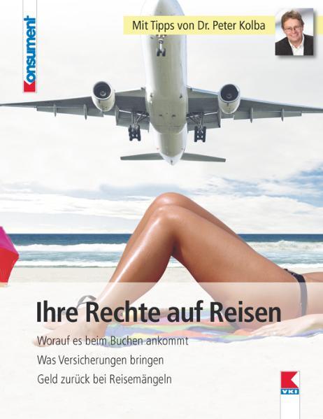 Ihre Rechte auf Reisen: Worauf es beim Buchen a...