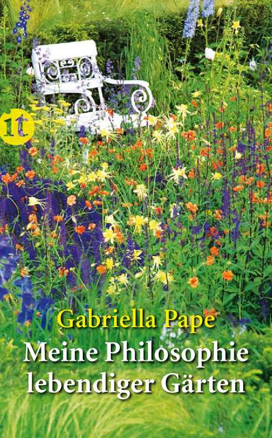 Meine Philosophie lebendiger Gärten (insel tasc...