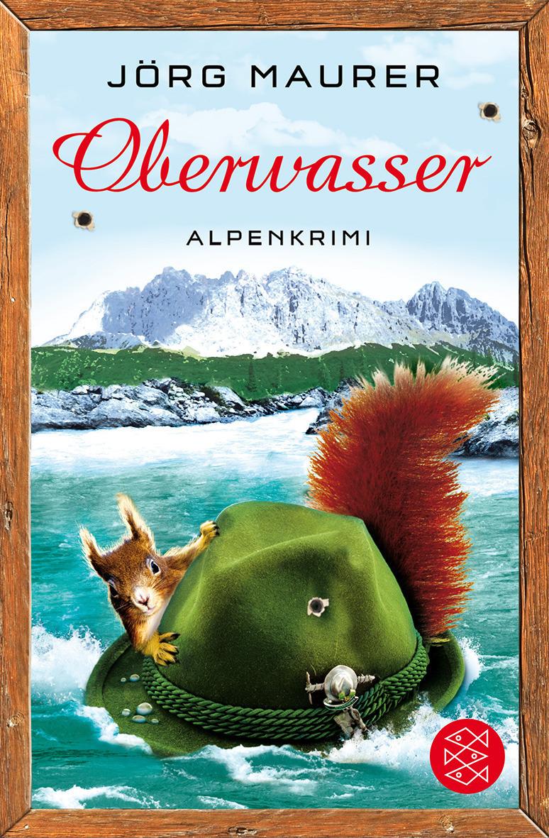 Oberwasser: Alpenkrimi - Jörg Maurer
