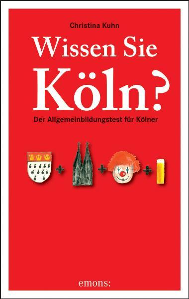 Wissen Sie Köln: Der Allgemeinbildungstest für ...