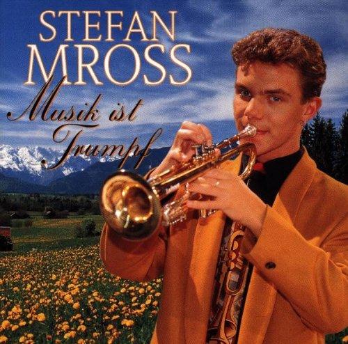 Stefan Mross - Musik Ist Trumpf