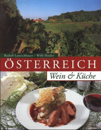 Österreich, Wein & Küche - Rudolf Lantschbauer