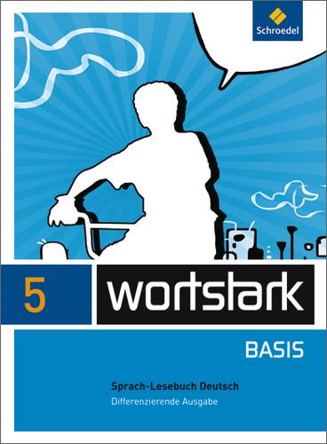 wortstark Basis 5. SprachLeseBuch. Differenzierende Allgemeine Ausgabe: Ausgabe 2012