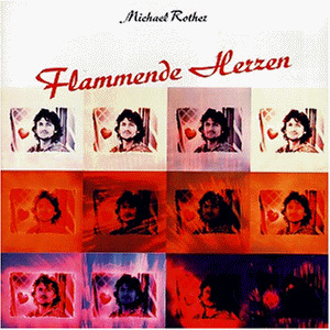 Michael Rother - Flammende Herzen (1977)