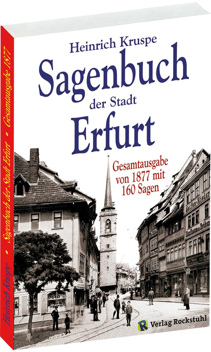 Sagenbuch der Stadt Erfurt. Gesamtausgabe - Nac...