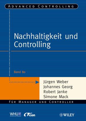 Nachhaltigkeit und Controlling (Advanced Controlling) - Jürgen Weber