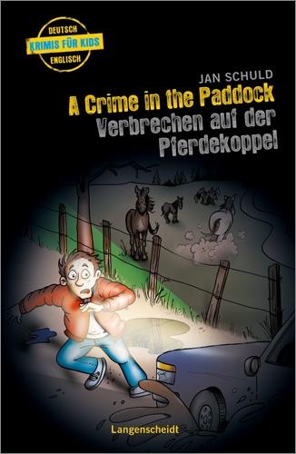 A Crime in the Paddock - Verbrechen auf der Pferdekoppel - Jan Schuld