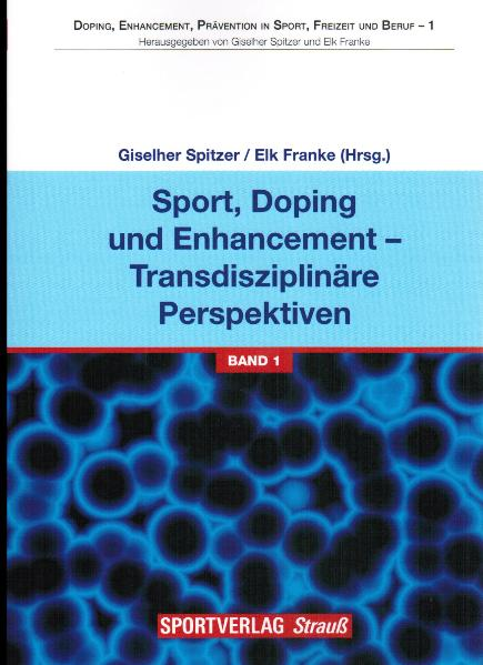 Sport, Doping und Enhancement - Transdisziplinä...