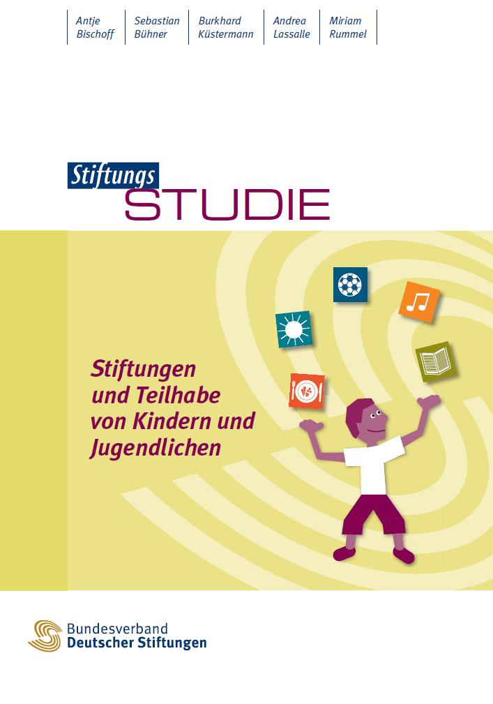 Stiftungen und Teilhabe von Kindern und Jugendlichen: StiftungsStudie - Antje Bischoff
