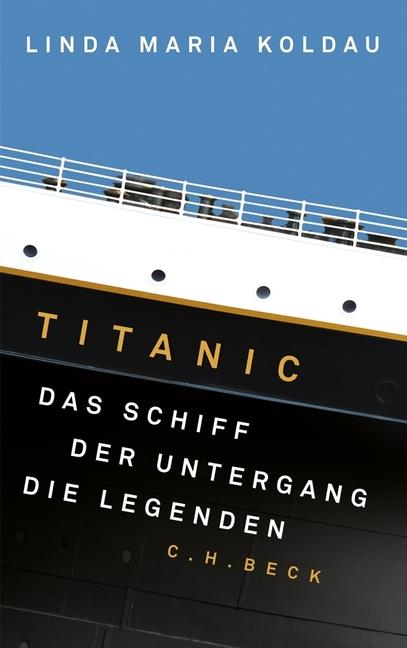 Titanic: Das Schiff, der Untergang, die Legende...