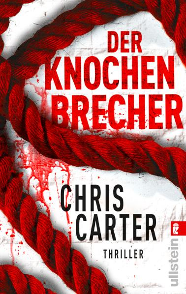 Der Knochenbrecher - Chris Carter [Taschenbuch]