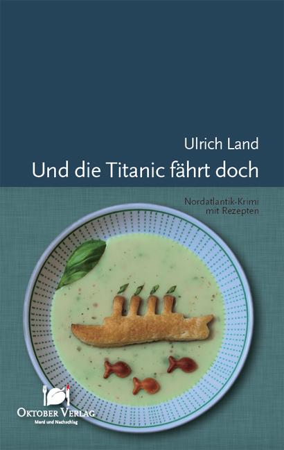 Und die Titanic fährt doch: Nordatlantik-Krimi ...