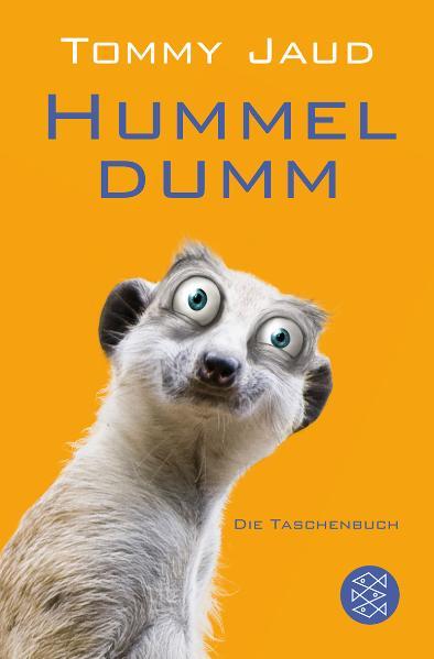 Hummeldumm: Der Roman - Tommy Jaud