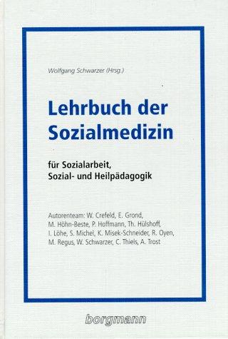 Lehrbuch der Sozialmedizin. Für Sozialarbeit, S...