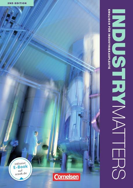 Industry Matters - Second Edition: B1 - Schülerbuch - Michael Benford