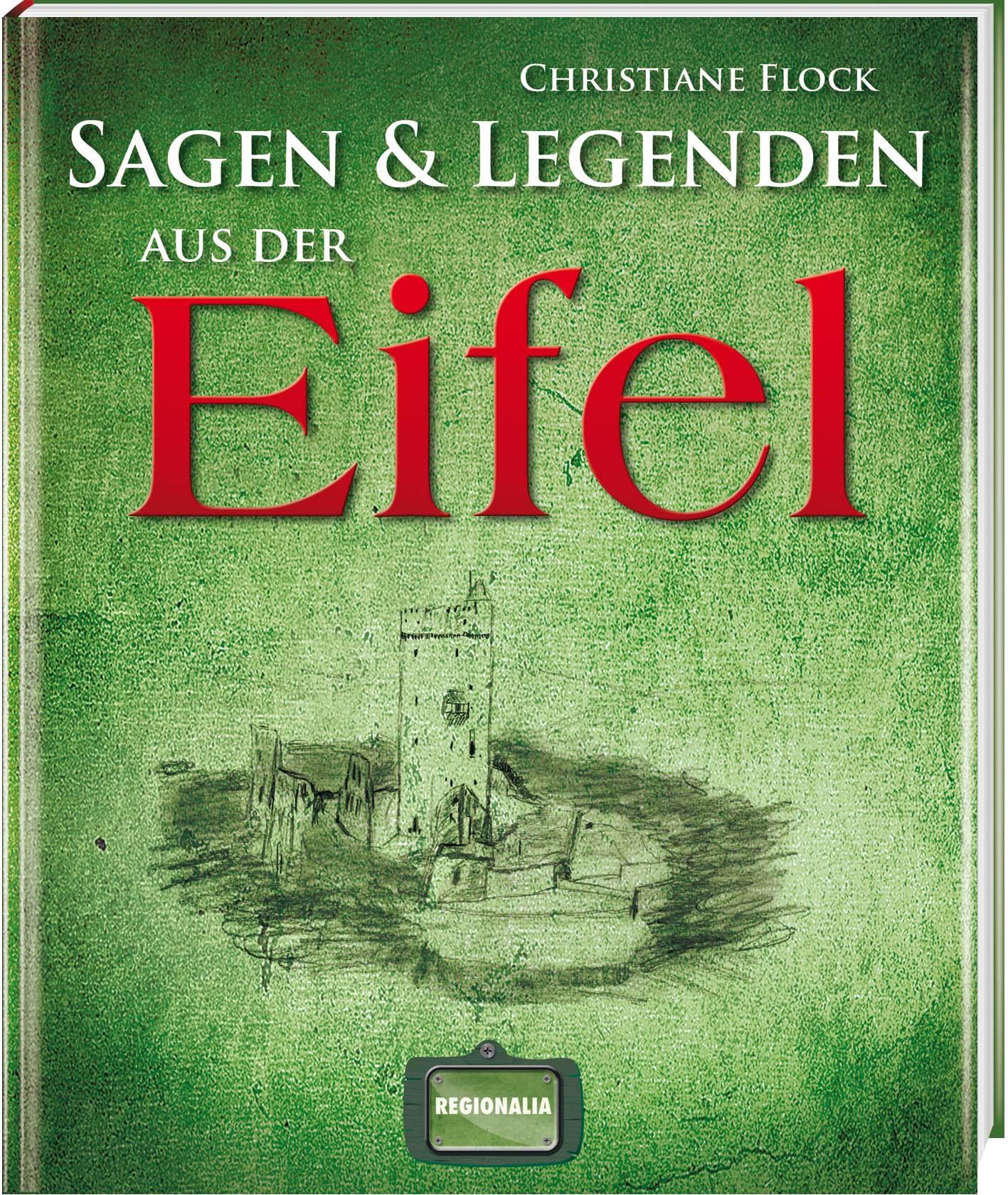 Sagen und Legenden aus der Eifel - Christiane F...