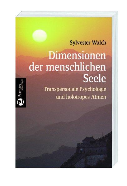 Dimensionen der menschlichen Seele. Transperson...