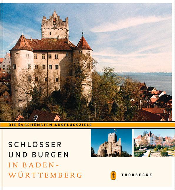 Schlösser und Burgen in Baden-Württemberg: Die ...