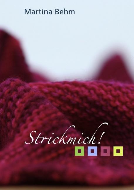 Strickmich! - Martina Behm