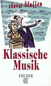 Clever bluffen. Klassische Musik. - Peter Gammond