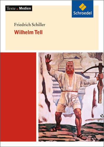 Texte.Medien: Wilhelm Tell: Textausgabe mit Materialien - Friedrich Schiller