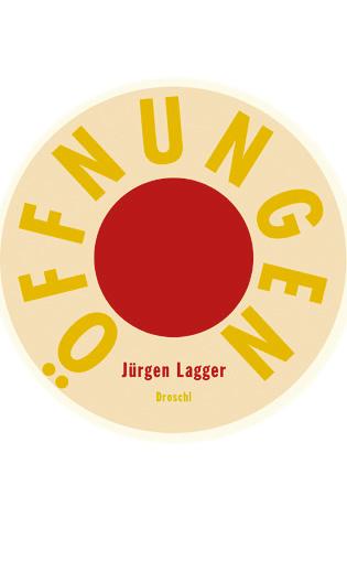 Öffnungen. Ein Maßnahmenkatalog - Jürgen Lagger