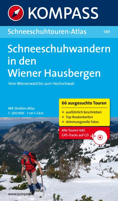 Schneeschuhwandern in den Wiener Hausbergen: Vom Wienerwald bis zum Hochschwab. Schneeschuhtouren-Atlas mit Straßenatlas 1 : 200 000 - Peter Hofmann