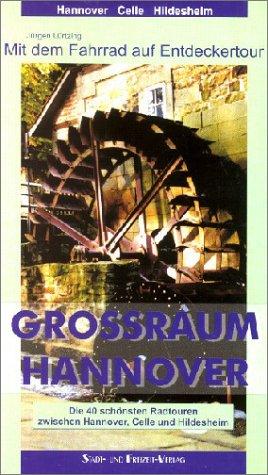 Grossraum Hannover, mit dem Fahrrad auf Entdeck...