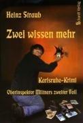 Zwei wissen mehr: Karlsruhe-Krimi - Heinz Straub