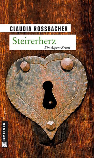 Steirerherz: Sandra Mohrs zweiter Fall - Claudia Rossbacher
