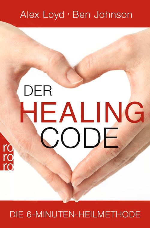 Der Healing Code: Die 6-Minuten-Heilmethode - Alex Loyd