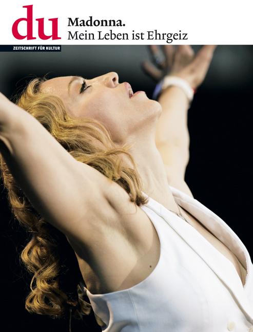 du - Zeitschrift für Kultur: Nr. 776 - Madonna: Mein Leben ist Ehrgeiz - Dieter Bachmann [Broschiert]