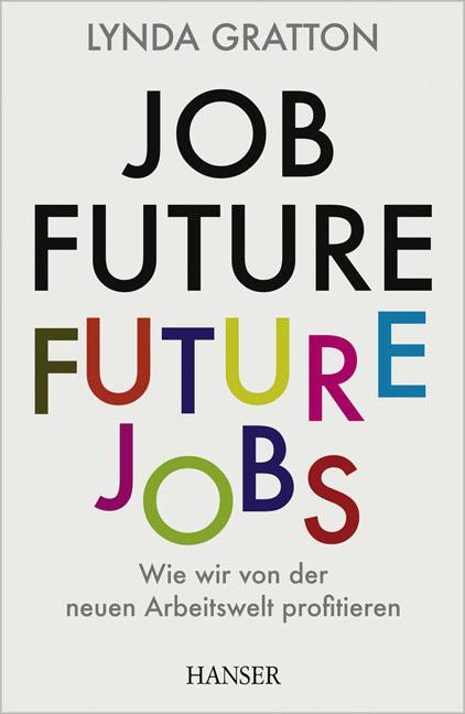 Job Future - Future Jobs: Wie wir von der neuen...