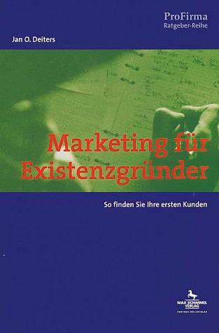Marketing für Existenzgründer - Jan O. Deiters