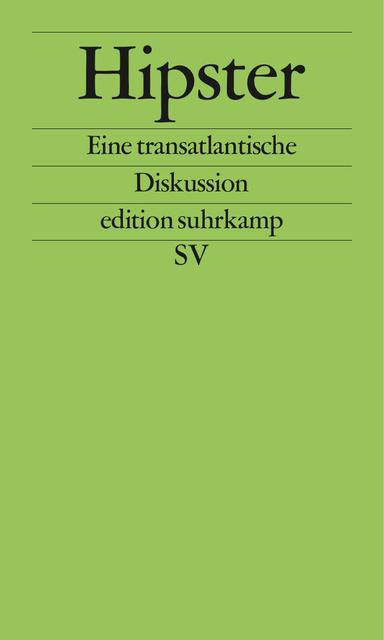 Hipster: Eine transatlantische Diskussion (edition suhrkamp)