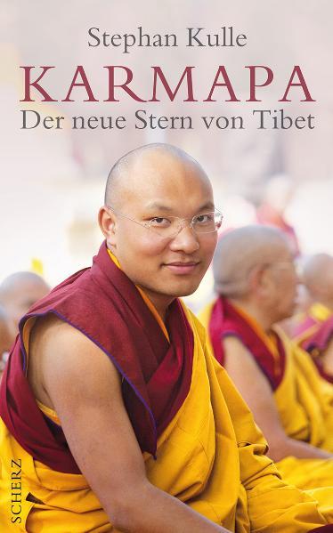 Karmapa: Der neue Stern von Tibet - Stephan Kulle