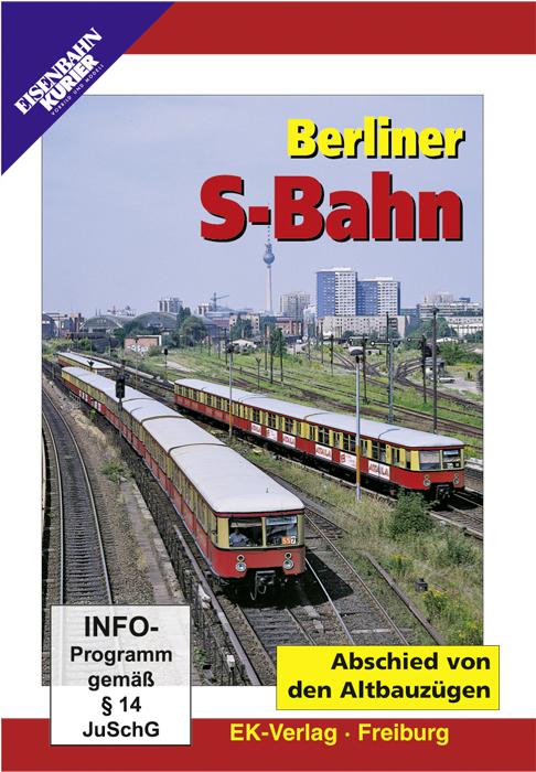 Berliner S-Bahn - Abschied von den Altbauzügen
