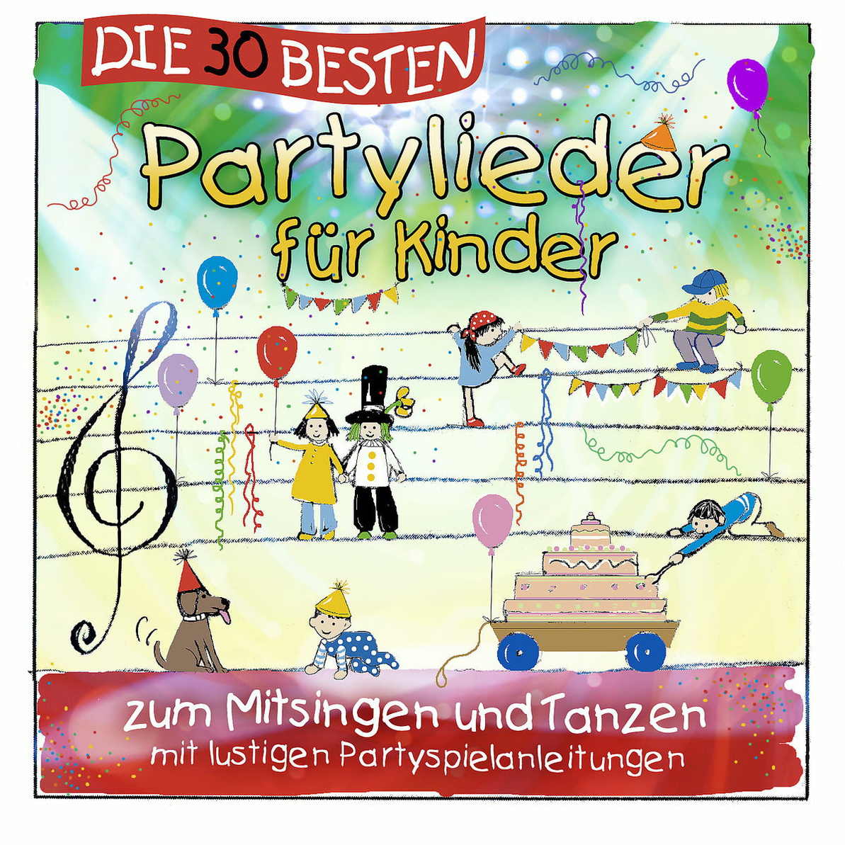 Die 30 besten Partylieder für Kinder - zum Mitsingen und Tanzen - Simone Sommerland, Karsten Glück und die Kita-Frösche