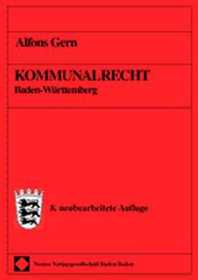 Kommunalrecht Baden-Württemberg. Einschliesslic...