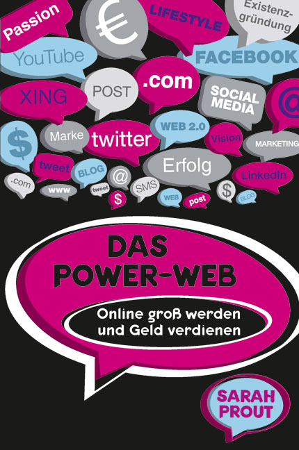 Das Power-Web: Online groß werden und Geld verd...