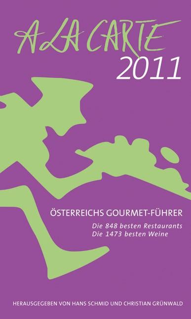 Österreich A la Carte 2011: Österreichs Gourmet Führer 2011 / Hotel-Guide 2010/2011