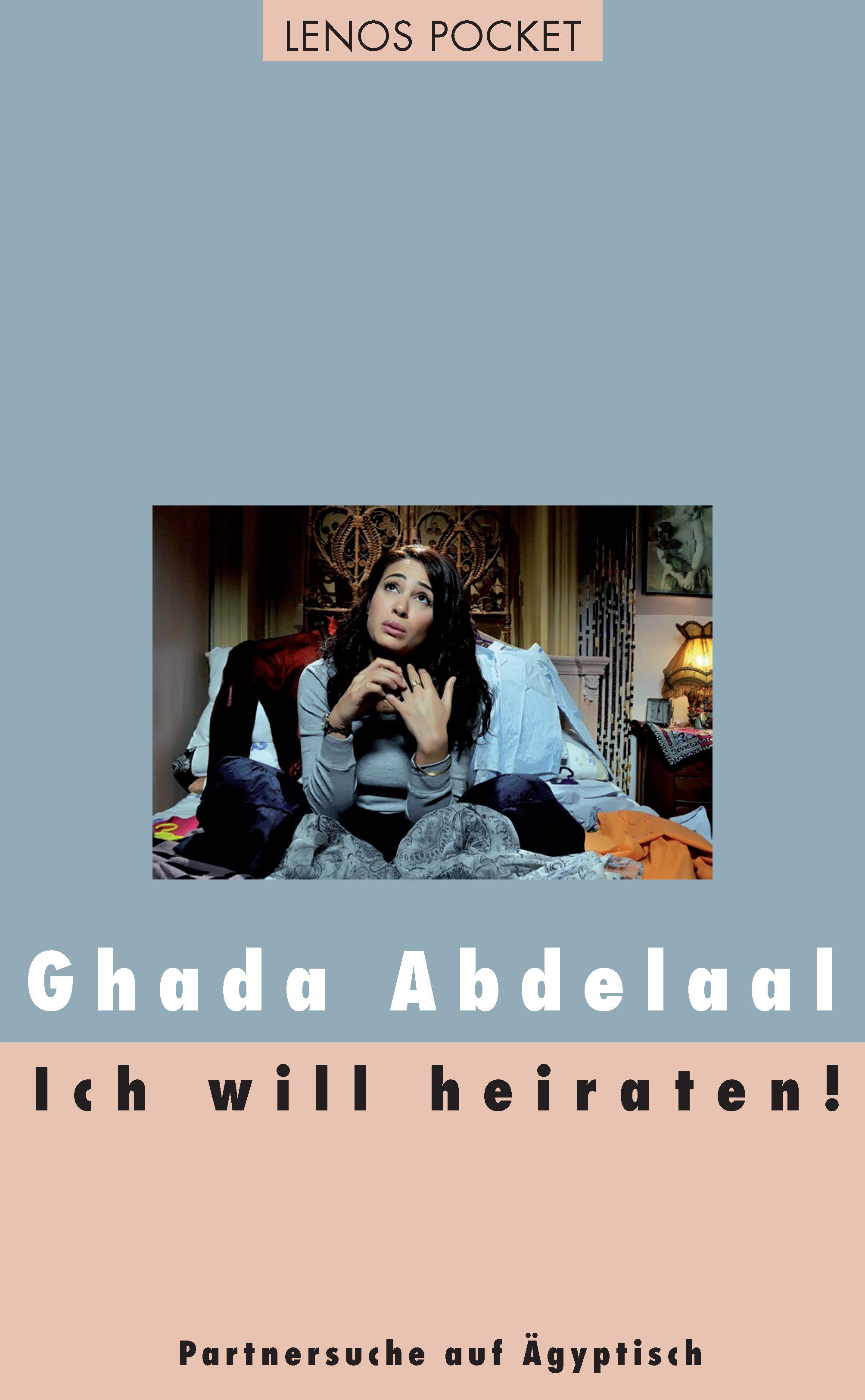Ich will heiraten!: Partnersuche auf Ägyptisch ...