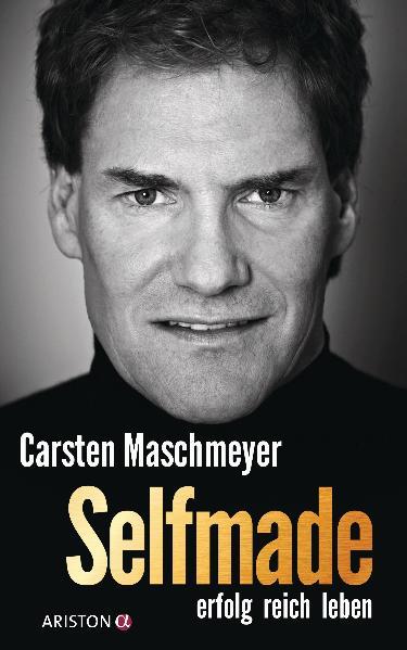 Selfmade: erfolg reich leben - Carsten Maschmeyer