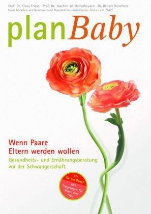 PlanBaby - Wenn Paare Eltern werden wollen: Ges...