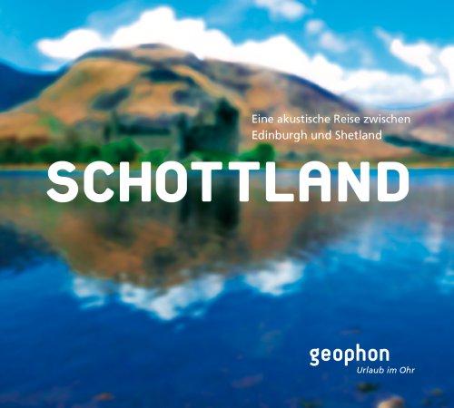 Schottland: Eine akustische Reise zwischen Edin...