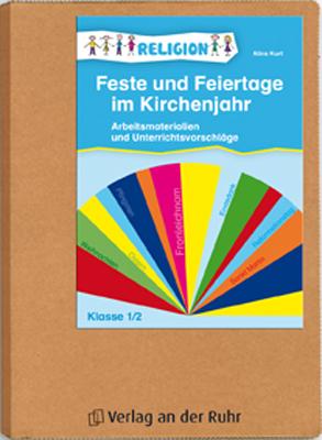 Feste und Feiertage im Kirchenjahr - Klasse 1/2: Arbeitsmaterialien und Unterrichtsvorschläge - Aline Kurt