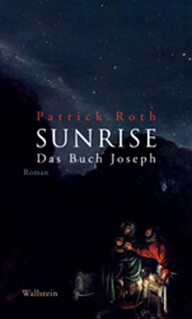 SUNRISE: Das Buch Joseph - Patrick Roth
