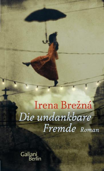 Die undankbare Fremde - Irena Brezna