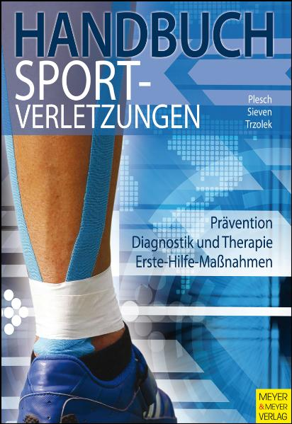 Handbuch Sportverletzungen: Prävention, Diagnostik und Therapie, Erste-Hilfe-Maßnahmen - Christian Plesch