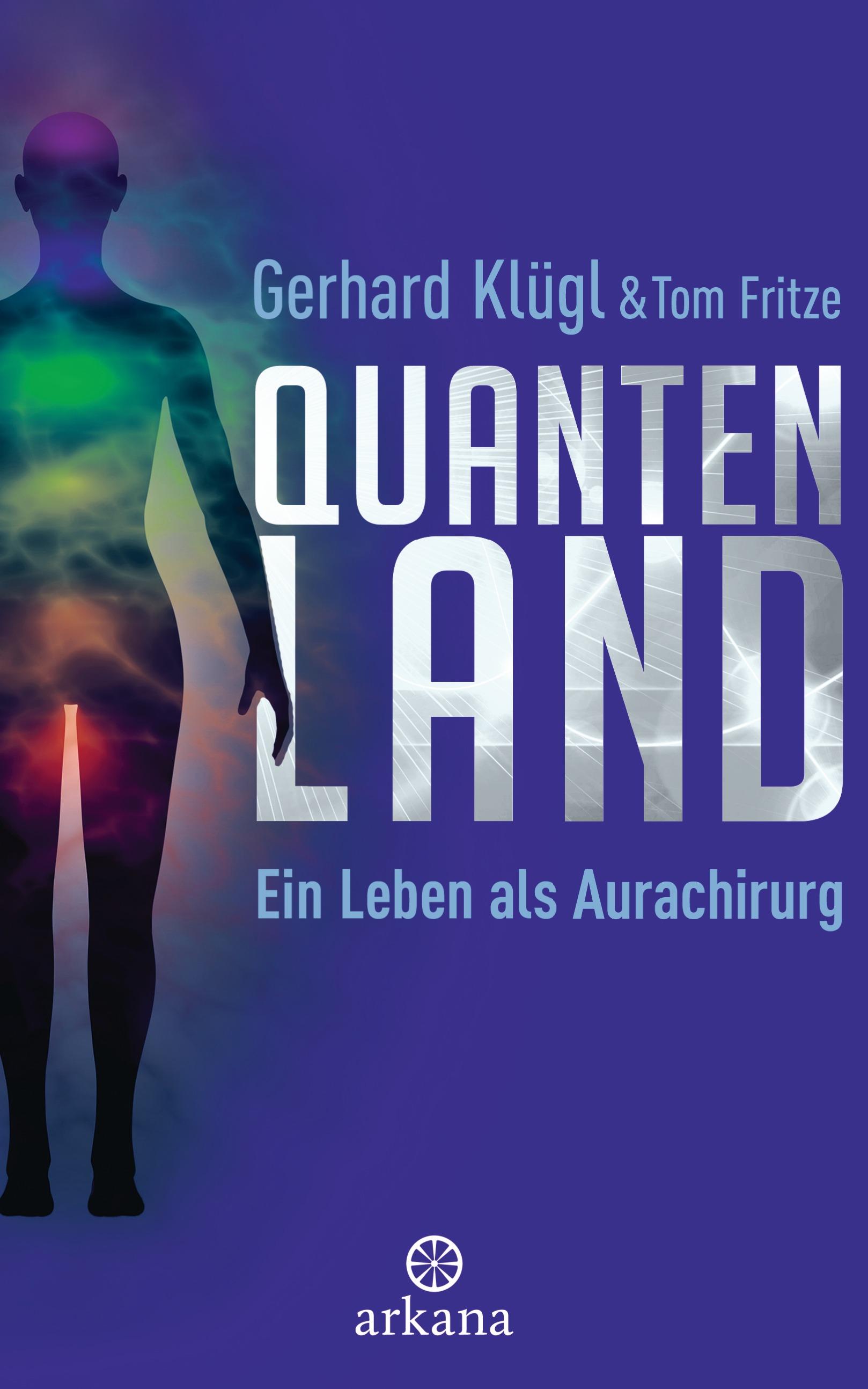 Quantenland: Ein Leben als Aurachirurg - Gerhard Klügl